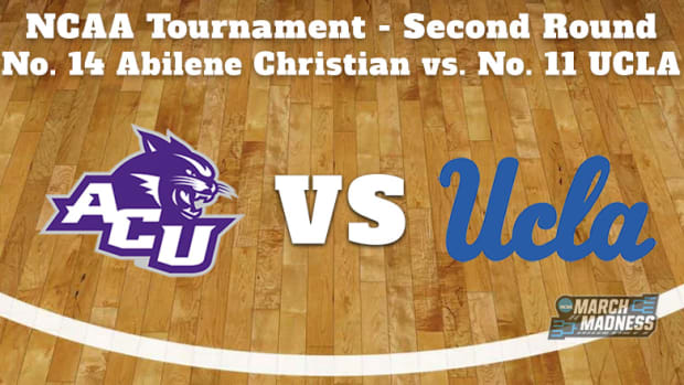 Abilene Christian Wildcats vs. UCLA Bruins Prediction: NCAA Tournament Second Round Preview