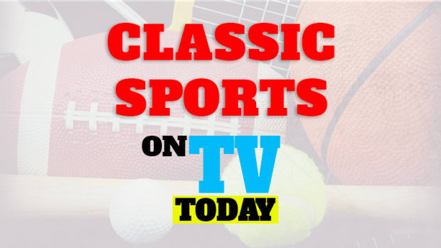 Classic Sports on TV Today (Saturday, March 28)