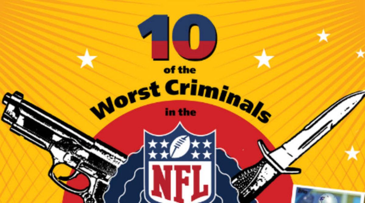 The NFL's 10 Worst Criminals