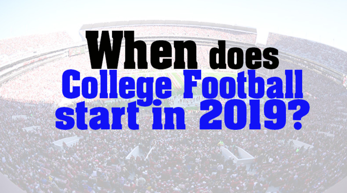 When Does College Football Start in 2019?