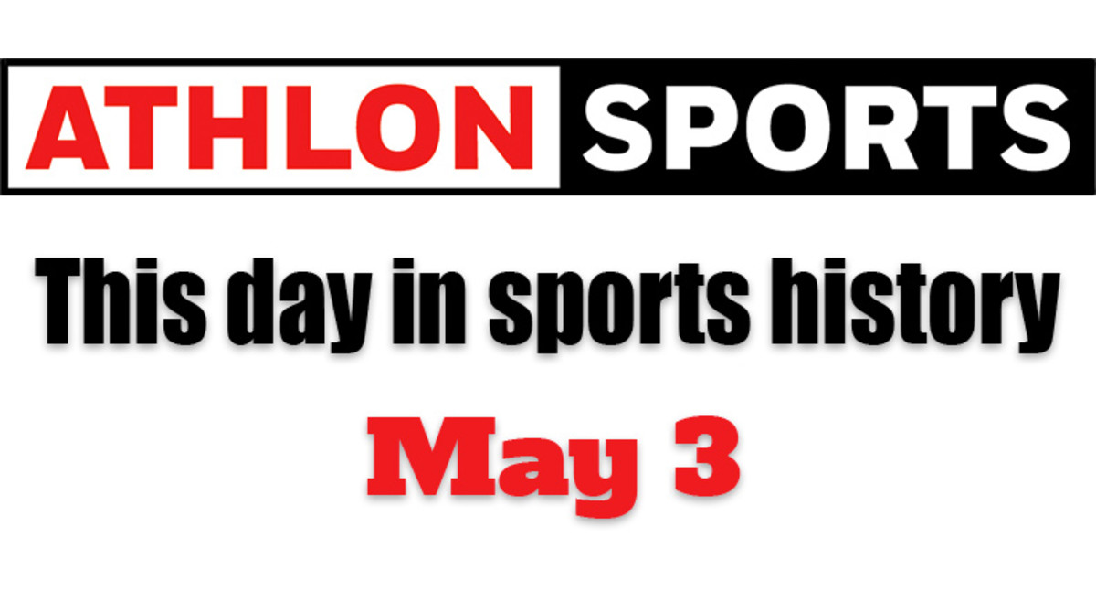 This Day in Sports History: May 3