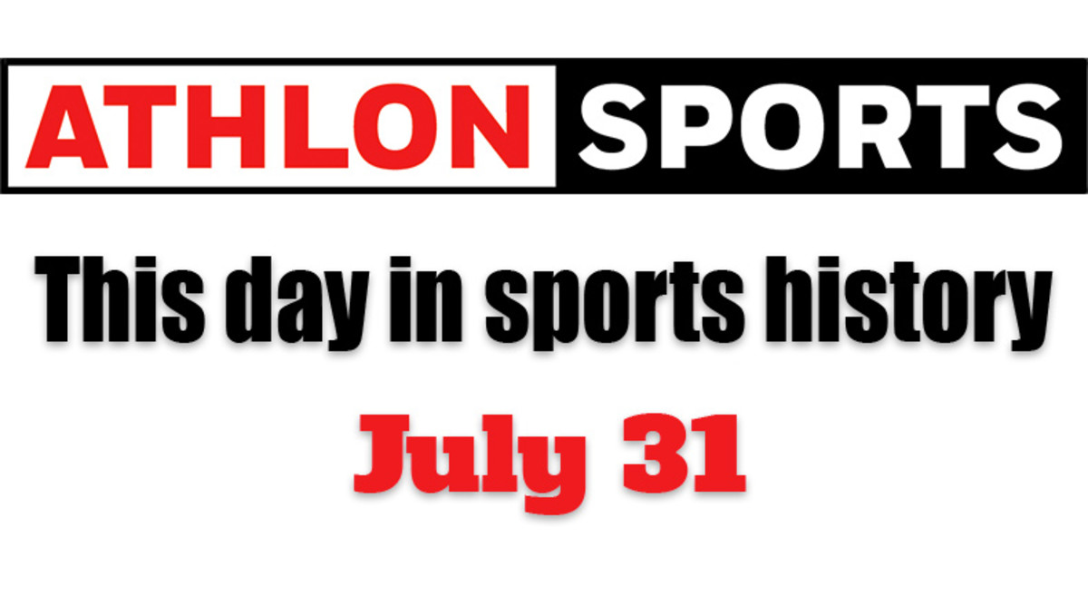This Day in Sports History: July 31