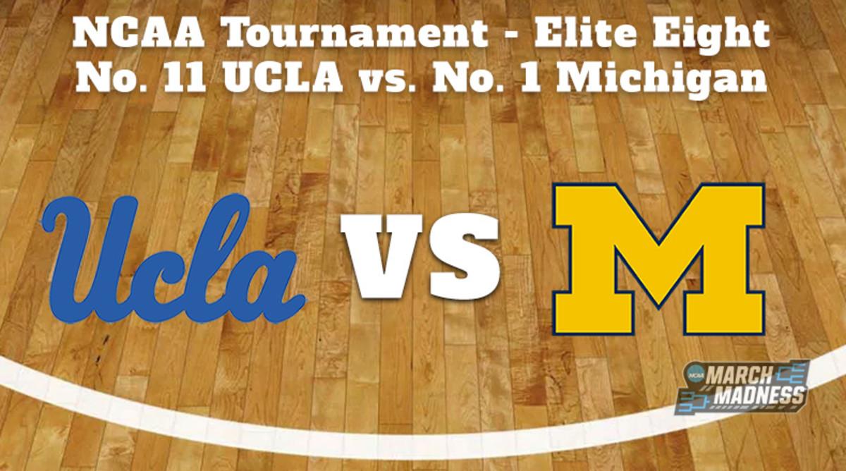 UCLA Bruins vs. Michigan Wolverines Prediction: NCAA Tournament Elite Eight Preview