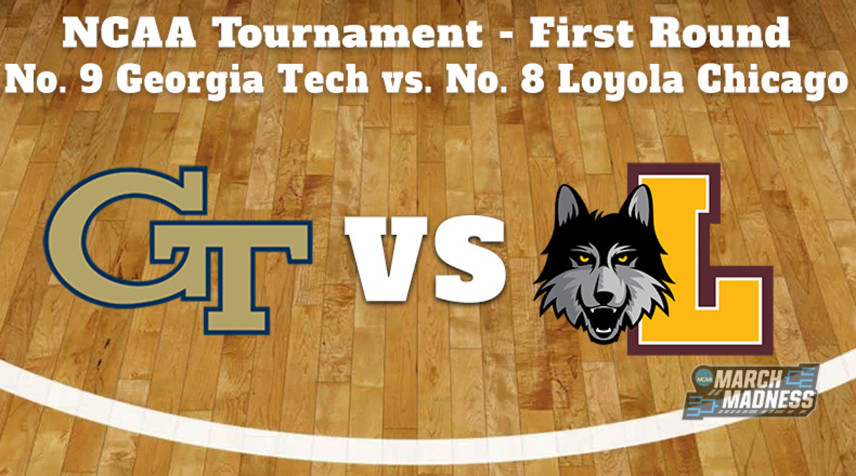 Georgia Tech Yellow Jackets vs. Loyola Chicago Ramblers Prediction: NCAA Tournament First Round Preview