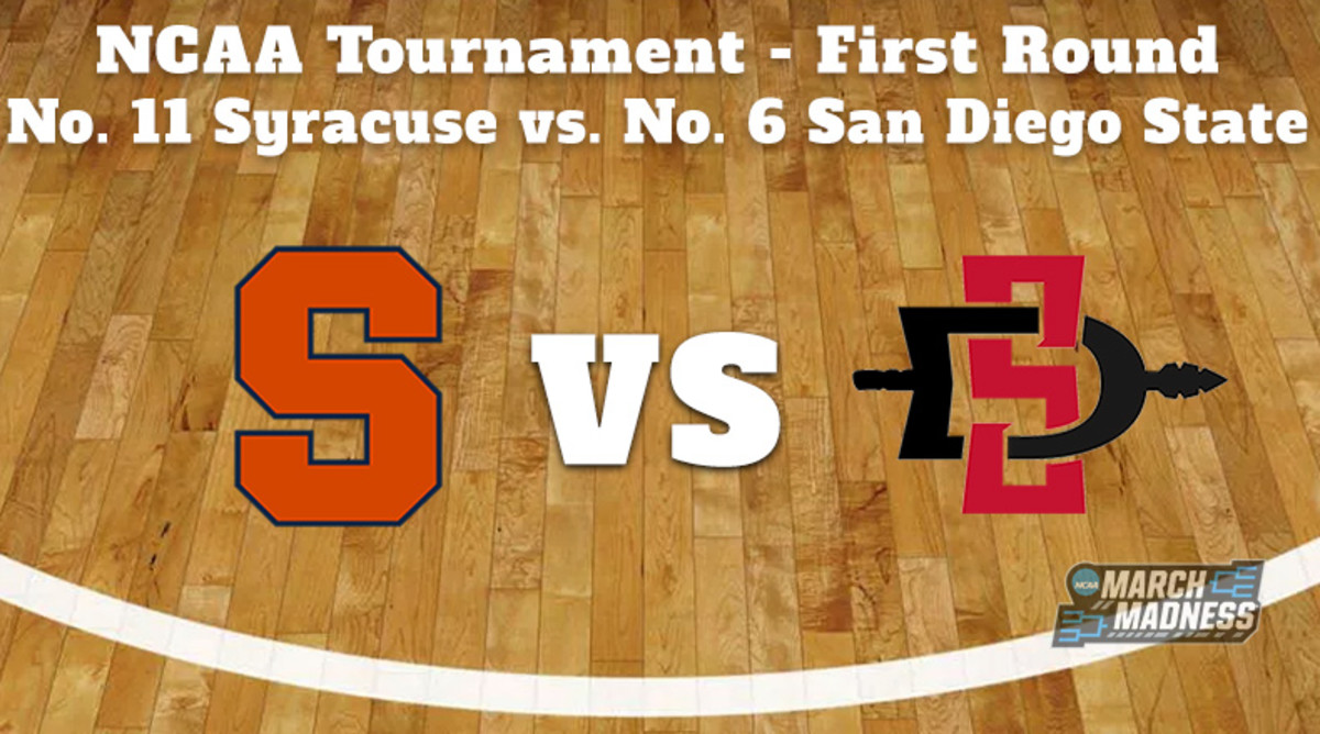 Syracuse Orange vs. San Diego State Aztecs Prediction: NCAA Tournament First Round Preview