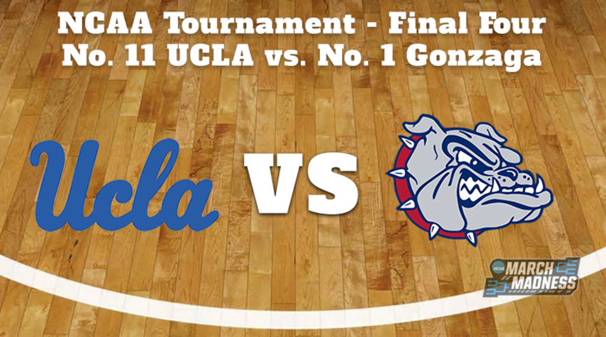 UCLA Bruins vs. Gonzaga Bulldogs Prediction: NCAA Tournament Final Four Preview