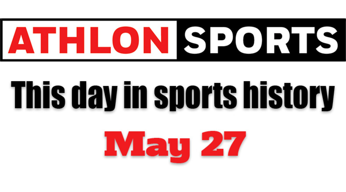This Day in Sports History: May 27