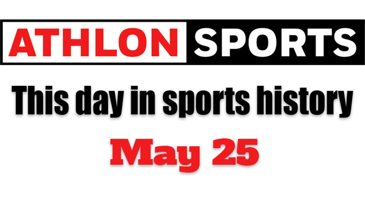 This Day in Sports History: May 25