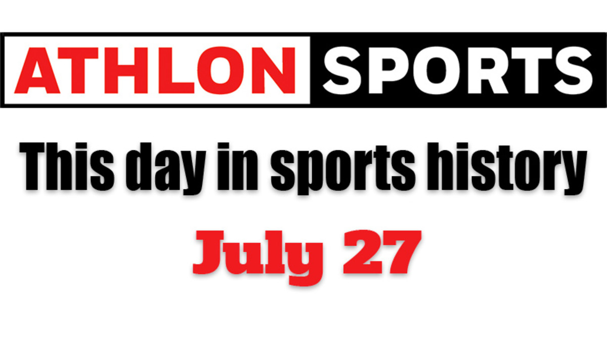 This Day in Sports History: July 27