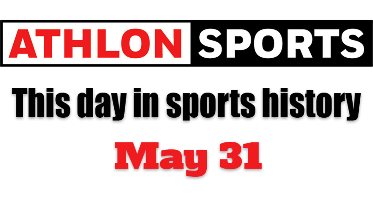 This Day in Sports History: May 31